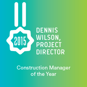 Dennis Wilson Project Director awarded Construction Manager of the Year